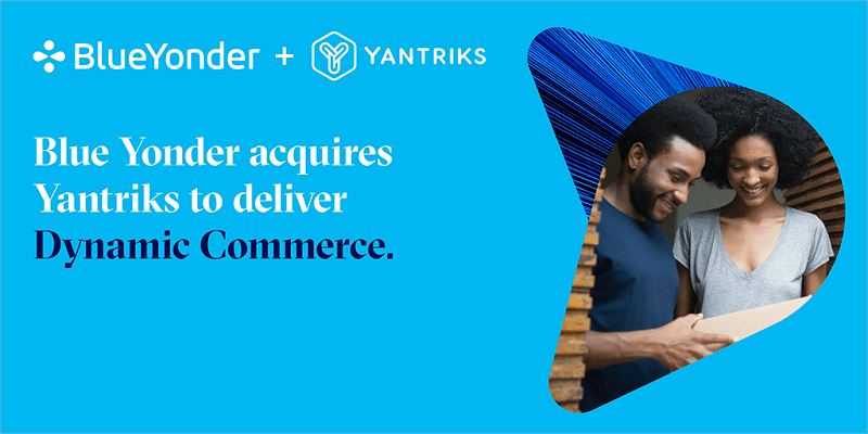 Blue Yonder and Yantriks Deliver Superior E-commerce Experiences through a Reimagined Customer-centric Supply Chain