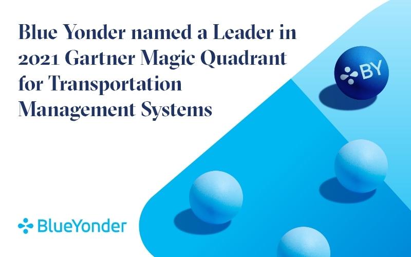 Blue Yonder Named a Leader in Gartner's Magic Quadrant for Transportation Management Systems