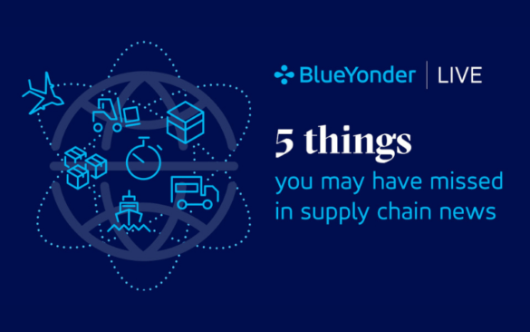 5 things you may have missed in supply chain news
